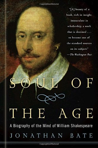Soul of the Age A Biography of the Mind of William Shakespeare N/A edition cover