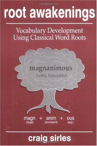 Root Awakenings : Vocabulary Development Using Classical Word Roots 1st 9780875635811 Front Cover
