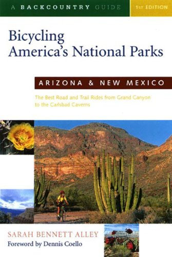Arizona and New Mexico The Best Road and Trail Rides from the Grand Canyon to Carlsbad Caverns  2001 9780881504811 Front Cover