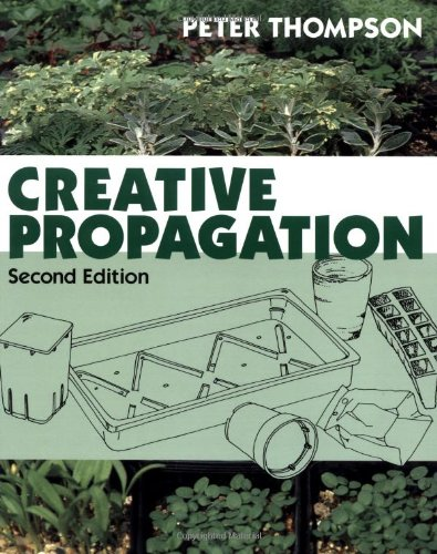 Creative Propagation  2nd 2005 (Revised) 9780881926811 Front Cover