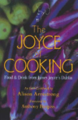Joyce of Cooking Food and Drink in James Joyce's Dublin 2nd (Reprint) 9780882680811 Front Cover
