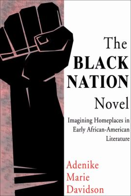 Black Nation Novel Imagining Homeplaces in Early African American Literature  2007 9780883782811 Front Cover