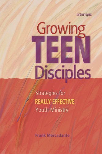 Growing Teen Disciples Strategies for Really Effective Youth Ministry  2002 edition cover