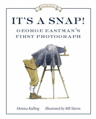 It's a Snap! George Eastman's First Photo  2009 9780887768811 Front Cover