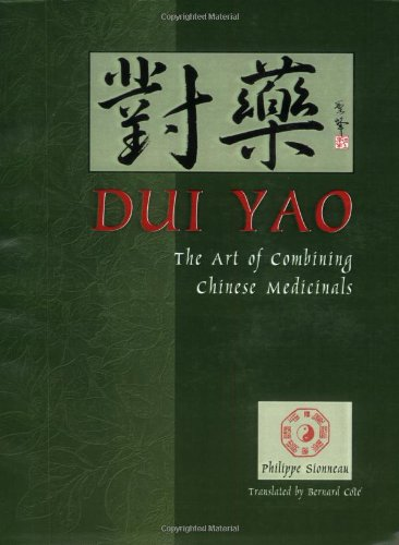 Dui Yao : The Art of Combining Chinese Medicinals 1st edition cover