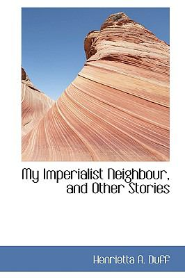 My Imperialist Neighbour, and Other Stories:   2009 edition cover