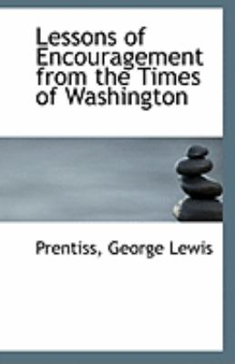 Lessons of Encouragement from the Times of Washington  N/A edition cover