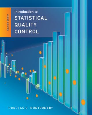 Introduction to Statistical Quality Control  7th 2013 9781118146811 Front Cover