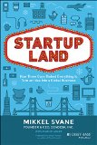 Startupland How Three Guys Risked Everything to Turn an Idea into a Global Business  2015 9781118980811 Front Cover