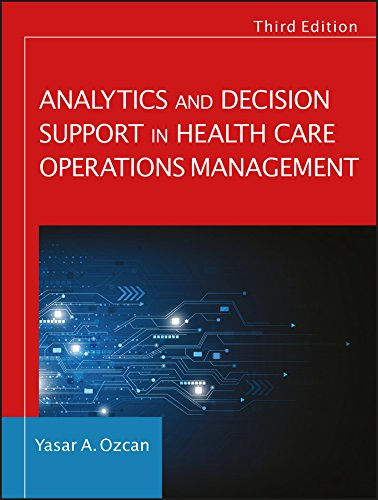 Analytics and Decision Support in Health Care Operations Management  3rd 2017 9781119219811 Front Cover