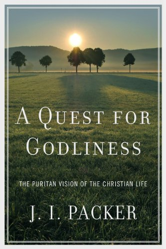 Quest for Godliness The Puritan Vision of the Christian Life N/A edition cover