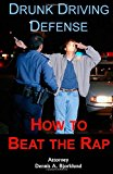 Drunk Driving Defense How to Beat the Rap N/A 9781492884811 Front Cover