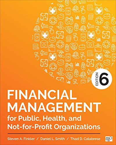 Financial Management for Public, Health, and Not-for-profit Organizations:   2019 9781506396811 Front Cover