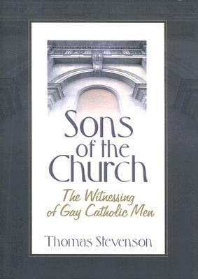 Sons of the Church The Witnessing of Gay Catholic Men  2006 edition cover