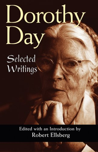 Dorothy Day Selected Writings; by Little and by Little  2005 (Anniversary) edition cover