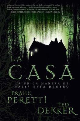 Casa La �nica Manera de Salir Est� Dentro  2010 9781602553811 Front Cover