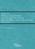 Selected Intellectual Property and Unfair Competition Statutes, Regulations, and Treaties:   2015 9781634598811 Front Cover