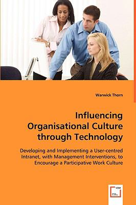 Influencing Organisational Culture Through Technology   2008 9783836486811 Front Cover
