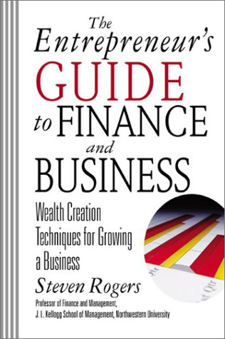 Entrepeneur's Guide to Finance and Business Wealth Creation Techniques for Growing a Business  2003 9780071380812 Front Cover