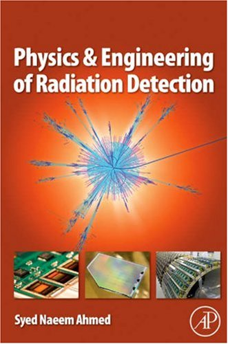 Physics and Engineering of Radiation Detection   2007 9780120455812 Front Cover