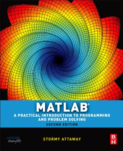 Matlab A Practical Introduction to Programming and Problem Solving 2nd 2011 edition cover