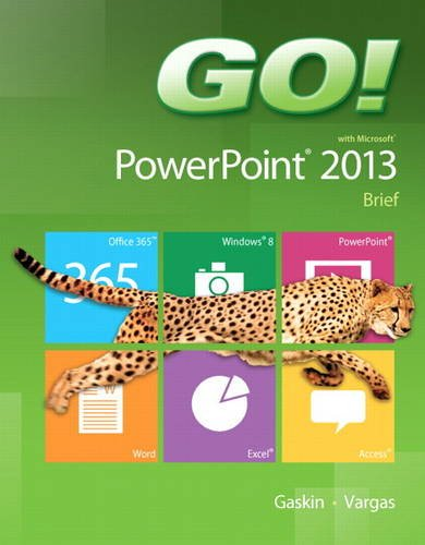 GO! with Microsoft PowerPoint 2013 Brief   2014 edition cover
