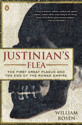 Justinian's Flea The First Great Plague and the End of the Roman Empire  2008 edition cover