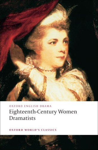 Eighteenth-Century Women Dramatists   2008 9780199554812 Front Cover