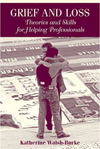 Grief and Loss Theories and Skills for Helping Professionals  2006 edition cover