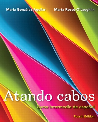 Atando Cabos Curso Intermedio de Espa�ol 4th 2012 9780205989812 Front Cover