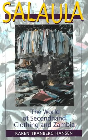 Salaula The World of Secondhand Clothing and Zambia  2000 9780226315812 Front Cover
