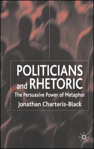 Politicians and Rhetoric The Persuasive Power of Metaphor  2005 9780230019812 Front Cover