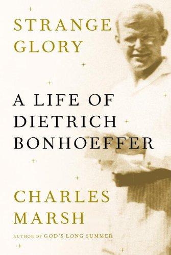 Strange Glory A Life of Dietrich Bonhoeffer  2014 edition cover
