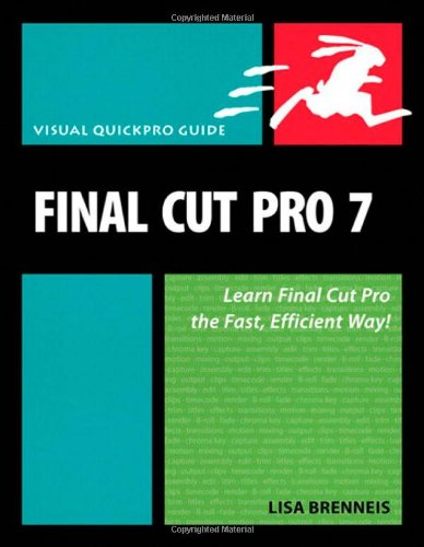 Final Cut Pro 7 Learn Final Cut Pro the Fast, Efficient Way!  2010 edition cover