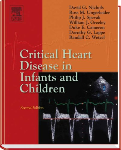 Critical Heart Disease in Infants and Children  2nd 2005 (Revised) edition cover