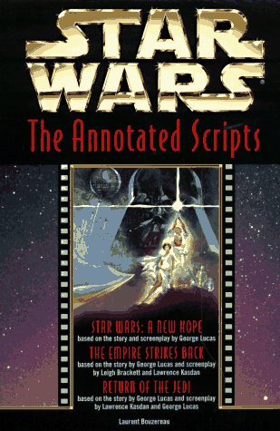 Star Wars: the Annotated Screenplays  Movie Tie-In edition cover