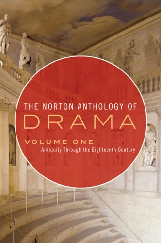 Norton Anthology of Drama Antiquity Through the Eighteenth Century  2009 edition cover