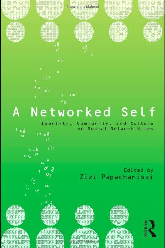 Networked Self Identity, Community, and Culture on Social Network Sites  2011 edition cover