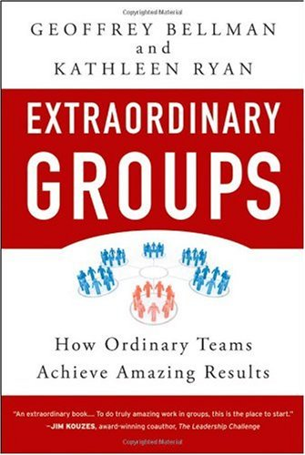 Extraordinary Groups How Ordinary Teams Achieve Amazing Results  2009 edition cover