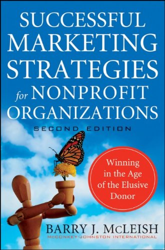 Successful Marketing Strategies for Nonprofit Organizations Winning in the Age of the Elusive Donor 2nd 2011 9780470529812 Front Cover