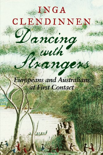 Dancing with Strangers Europeans and Australians at First Contact  2005 edition cover