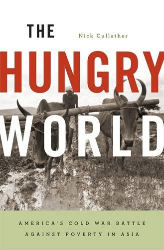 Hungry World America's Cold War Battle Against Poverty in Asia  2013 edition cover