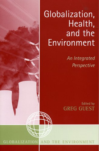 Globalization, Health, and the Environment An Integrated Perspective  2005 edition cover