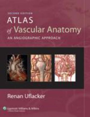 Atlas of Vascular Anatomy An Angiographic Approach 2nd 2007 (Revised) edition cover