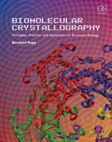 Biomolecular Crystallography Principles, Practice, and Application to Structural Biology  2009 edition cover
