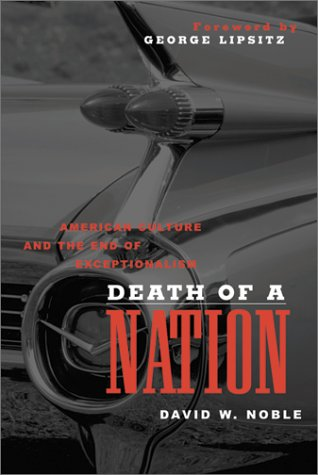 Death of a Nation American Culture and the End of Exceptionalism  2002 9780816640812 Front Cover