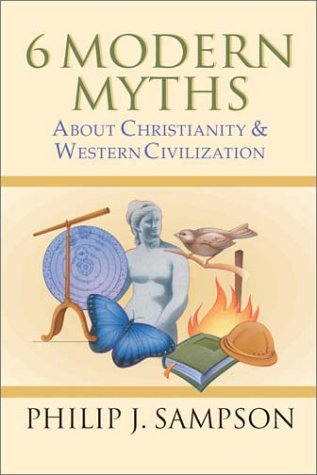 6 Modern Myths about Christianity and Western Civilization   2001 edition cover