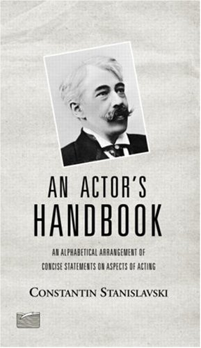 Actor's Handbook An Alphabetical Arrangement of Concise Statements on Aspects of Acting, Reissue 2nd 2004 edition cover