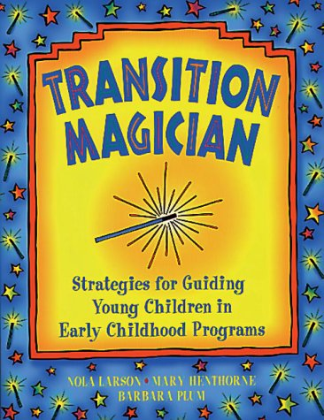 Transition Magician Strategies for Guiding Young Children in Early Childhood Programs  1994 edition cover