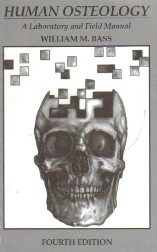 Human Osteology : A Laboratory and Field Manual 4th 1995 (Revised) edition cover